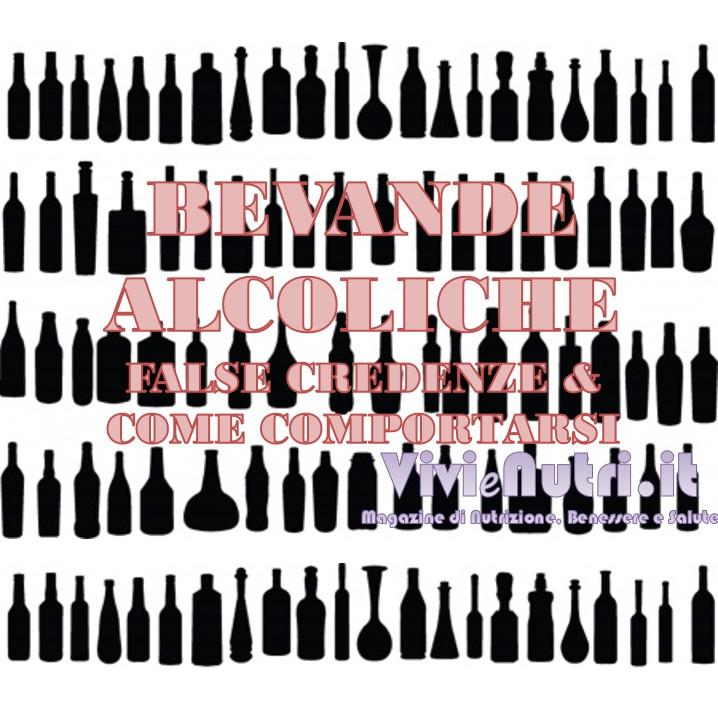 Alcool: false credenze e come comportarsi