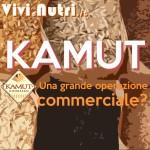 Il Kamut: una grande operazione commerciale?