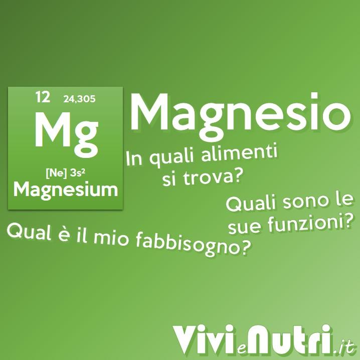 magnesio: funzioni, fabbisogno, alimenti