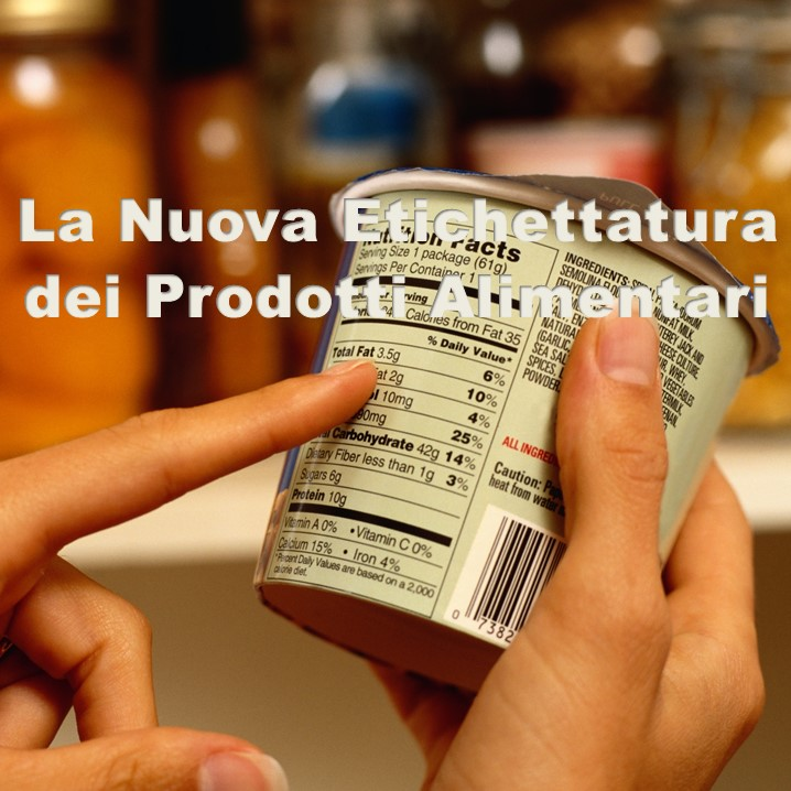 Da dicembre 2014 entrerà in vigore il Regolamento Comunitario n. 1169/2011 che introduce le nuove norme sulle informazioni nutrizionali dei prodotti agroalimentari.