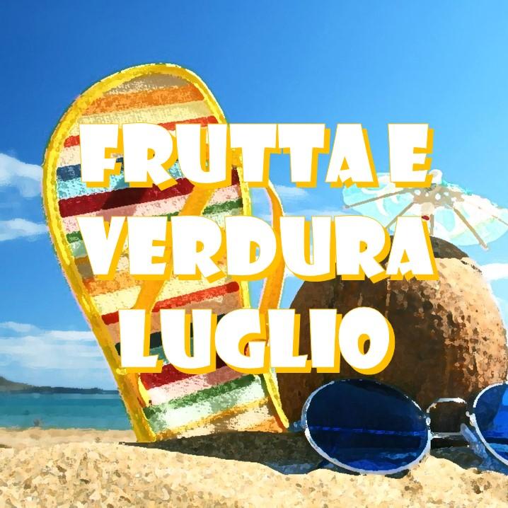 Elenco della frutta e della verdura di stagione nel mese di luglio