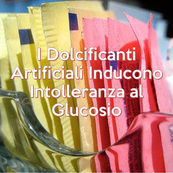 Intolleranza al Glucosio, Dolcificanti Artificiali e Flora Batterica Intestinale