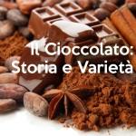 Il Cioccolato: Storia e Varietà