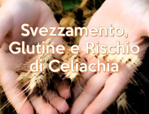 Svezzamento, Glutine e Rischio di Celiachia