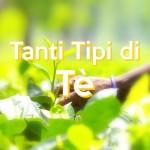 Tanti Tipi di Tè