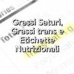 Grassi Saturi, Grassi trans e Etichette Nutrizionali