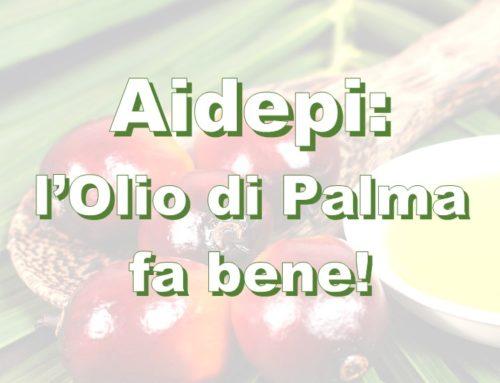Aidepi: l'olio di palma fa bene!